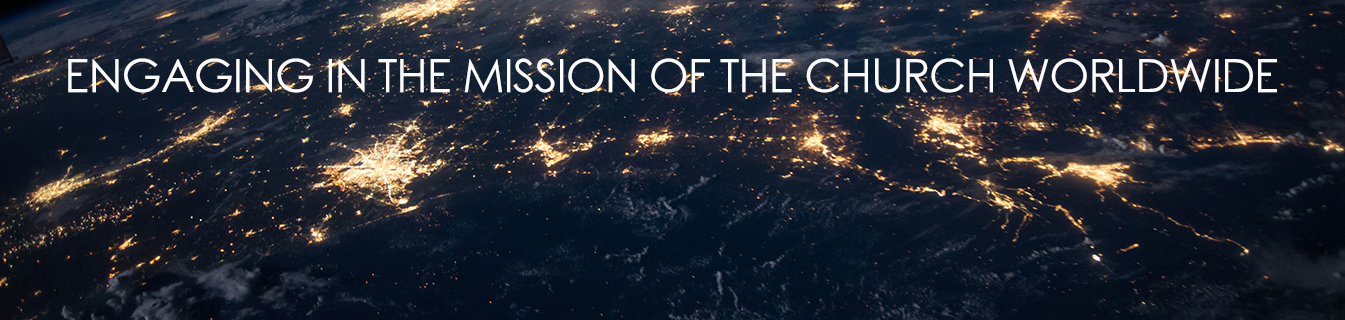 Engaging in the Mission of the Church Worldwide