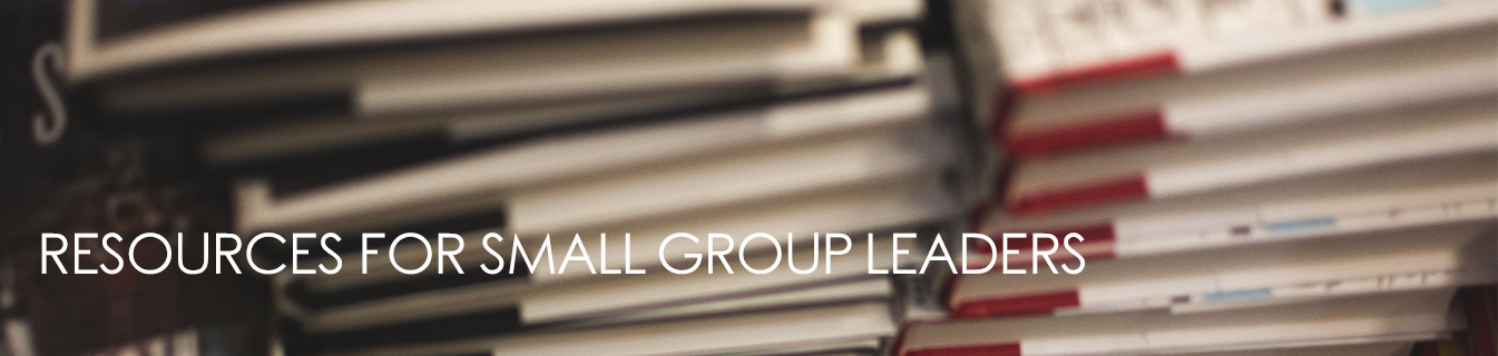 Resources for Small Groups Leaders